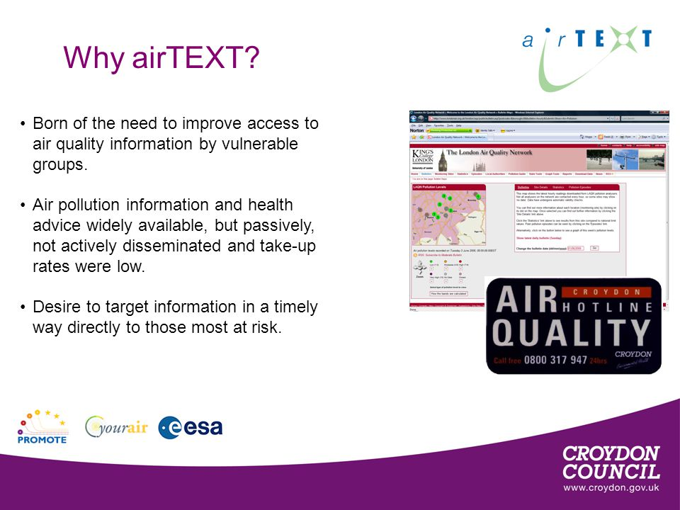 airTEXT aims enable patients to self-manage their symptoms & reduce exposure reduce acute impacts of air pollution (accident and emergency treatment – visit to doctor) improve patient quality of life and address health inequalities reduce resource implications on National Health Service evaluate health intervention