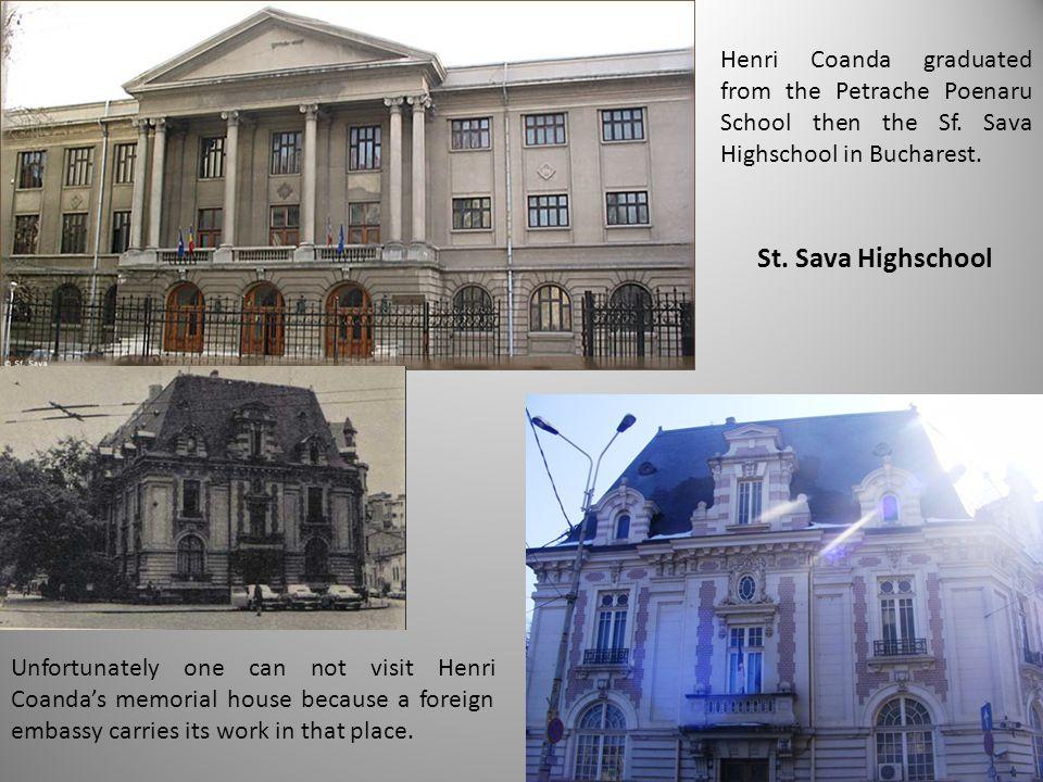 Henri Coanda graduated from the Petrache Poenaru School then the Sf.