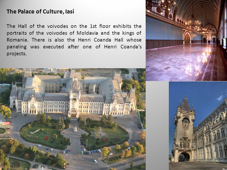 The Palace of Culture, Iasi The Hall of the voivodes on the 1st floor exhibits the portraits of the voivodes of Moldavia and the kings of Romania.