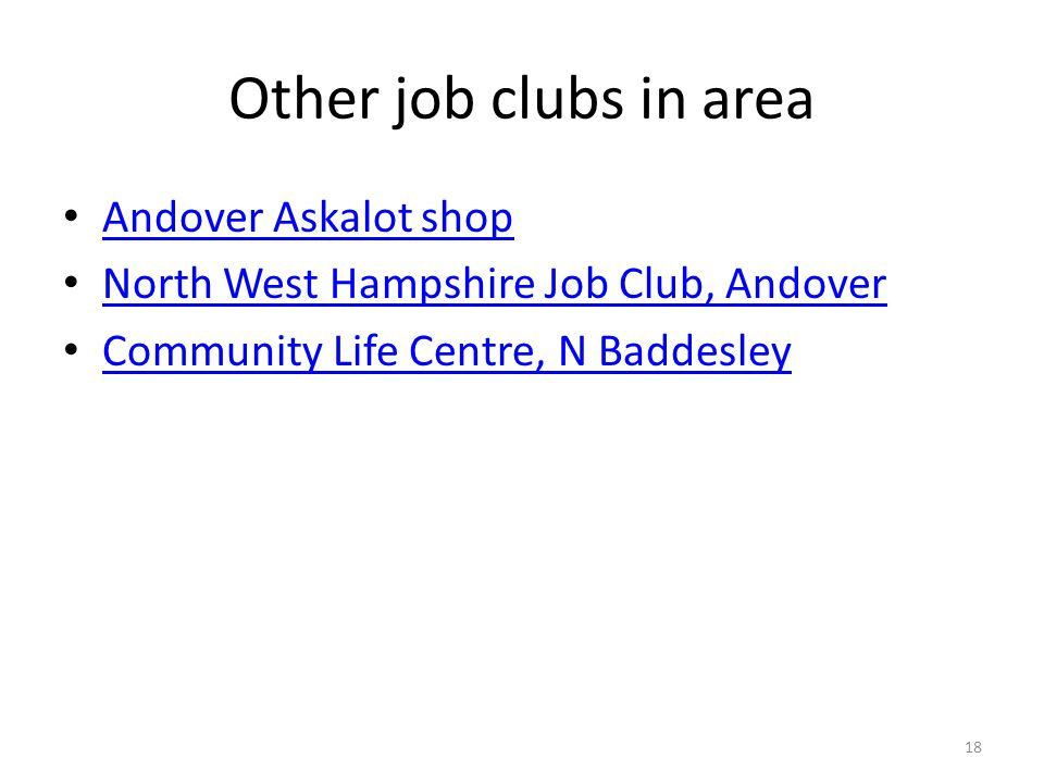 Other job clubs in area Andover Askalot shop North West Hampshire Job Club, Andover Community Life Centre, N Baddesley 18