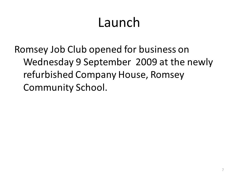 Launch Romsey Job Club opened for business on Wednesday 9 September 2009 at the newly refurbished Company House, Romsey Community School.