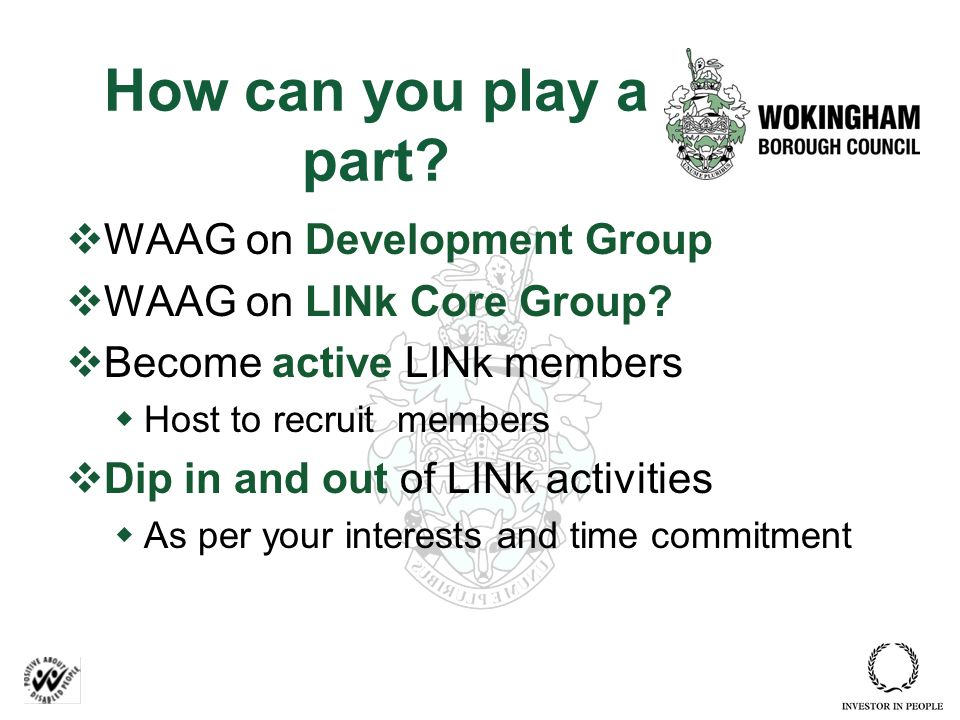 How can you play a part.  WAAG on Development Group  WAAG on LINk Core Group.