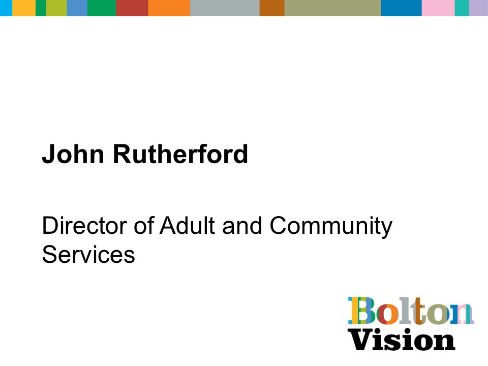 John Rutherford Director of Adult and Community Services