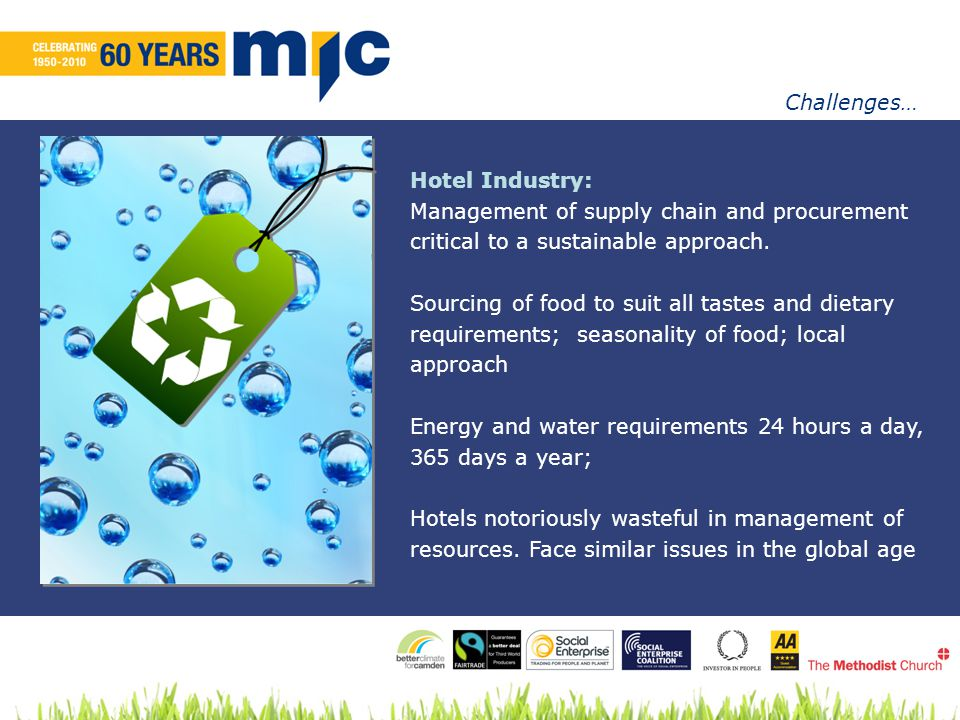 Hotel Industry: Management of supply chain and procurement critical to a sustainable approach.