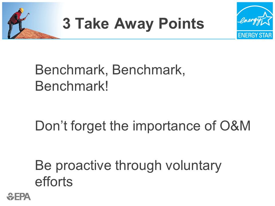 3 Take Away Points  Benchmark, Benchmark, Benchmark.