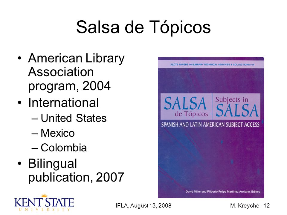 IFLA, August 13, 2008M. Kreyche - 12 Salsa de Tópicos American Library Association program, 2004 International –United States –Mexico –Colombia Biling