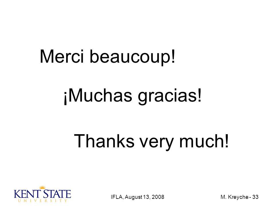 IFLA, August 13, 2008M. Kreyche - 33 Merci beaucoup! ¡Muchas gracias! Thanks very much!