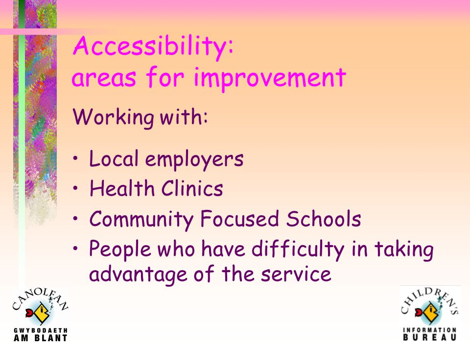 Accessibility: opening hours/services Office hours Websites Interview rooms Free phone Answer phone Kiosks