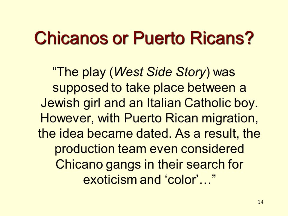14 Chicanos or Puerto Ricans.