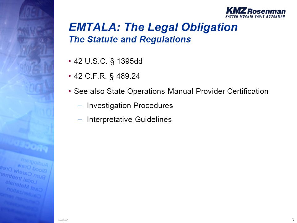 3 50086631 EMTALA: The Legal Obligation The Statute and Regulations 42 U.S.C.