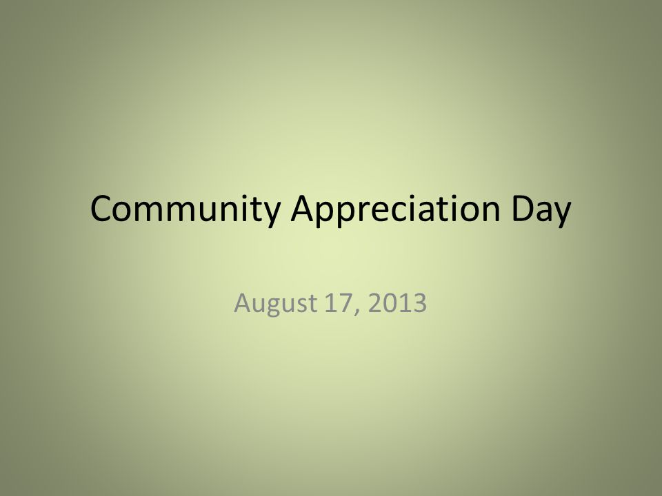 Community Appreciation Day August 17, 2013