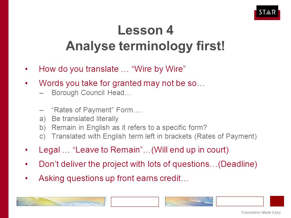"Translation Made Easy Lesson 4 Analyse terminology first! How do you translate … ""Wire by Wire"" Words you take for granted may not be so… –Borough Cou"