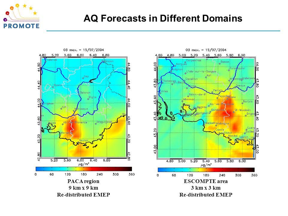 PACA region 9 km x 9 km Re-distributed EMEP ESCOMPTE area 3 km x 3 km Re-distributed EMEP