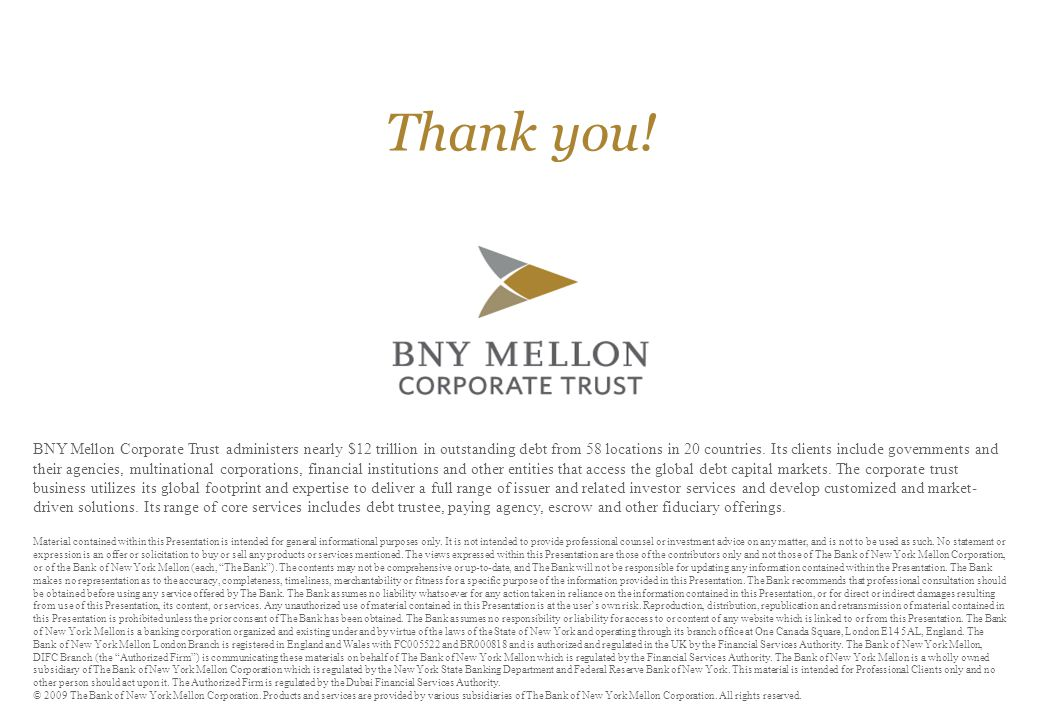 BNY Mellon Corporate Trust administers nearly $12 trillion in outstanding debt from 58 locations in 20 countries.