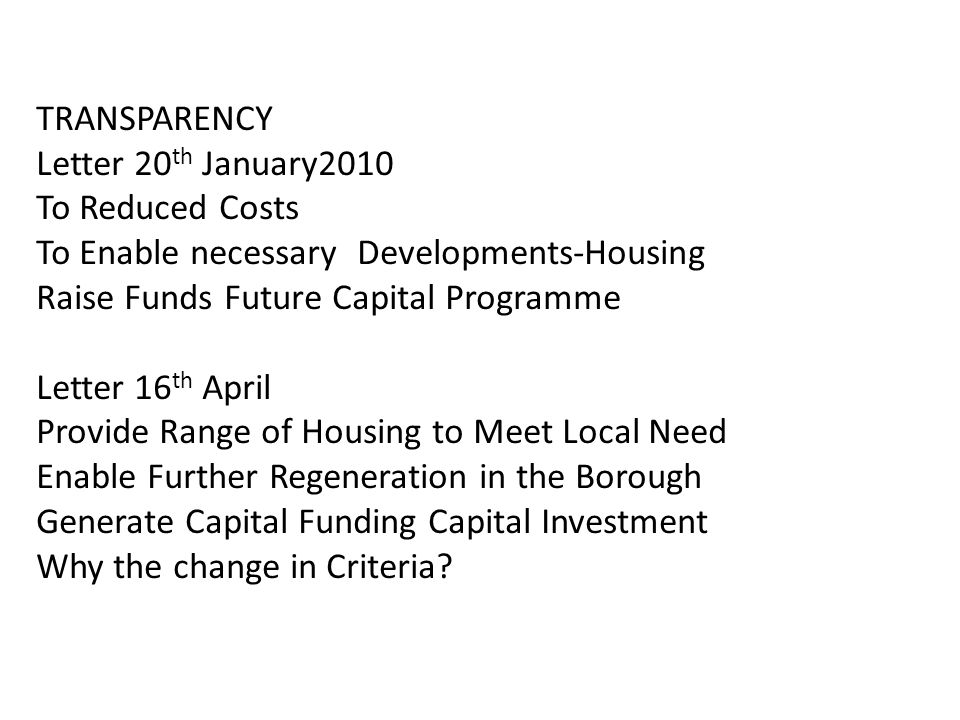 TRANSPARENCY Letter 20 th January2010 To Reduced Costs To Enable necessary Developments-Housing Raise Funds Future Capital Programme Letter 16 th Apri