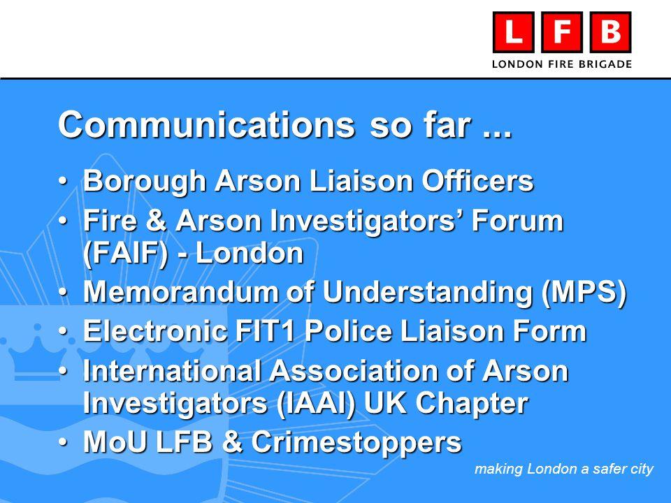 making London a safer city Communications so far...