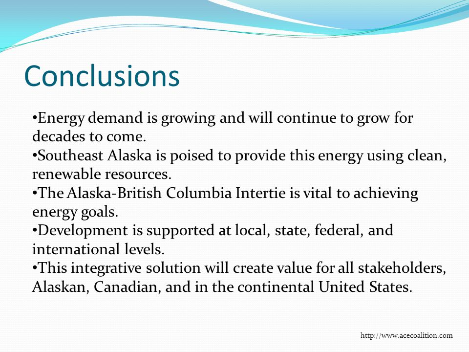Conclusions Energy demand is growing and will continue to grow for decades to come.