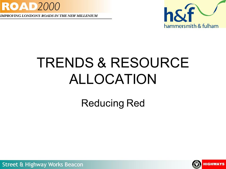 TRENDS & RESOURCE ALLOCATION Reducing Red