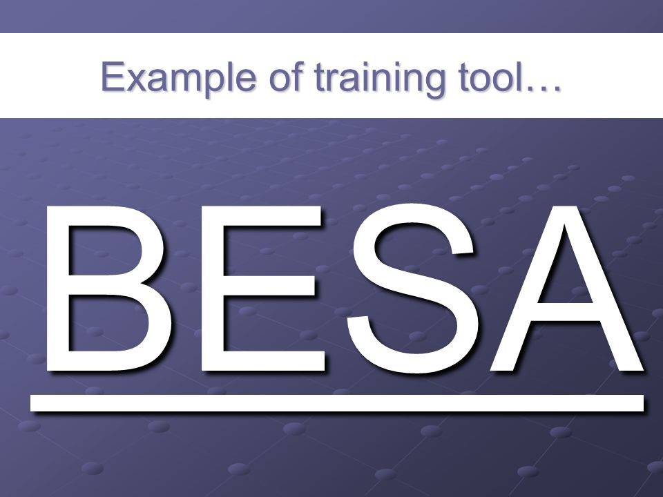 Example of training tool… BESA