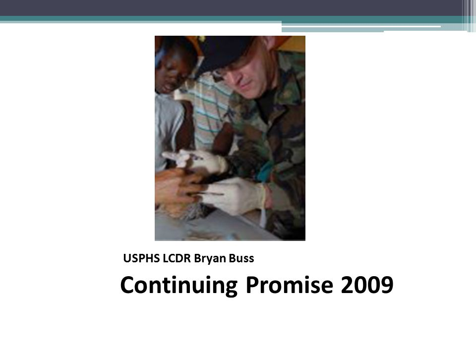 USPHS LCDR Bryan Buss Continuing Promise 2009