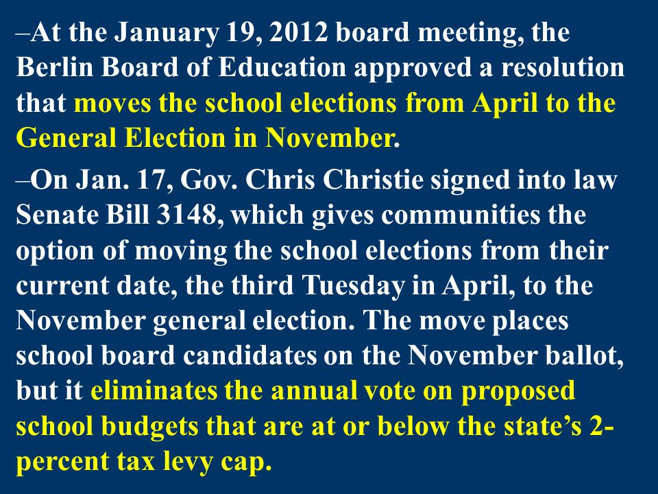 –At the January 19, 2012 board meeting, the Berlin Board of Education approved a resolution that moves the school elections from April to the General Election in November.