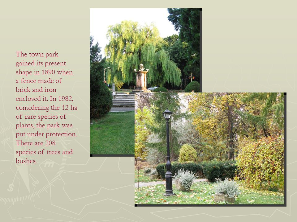 The town park gained its present shape in 1890 when a fence made of brick and iron enclosed it.