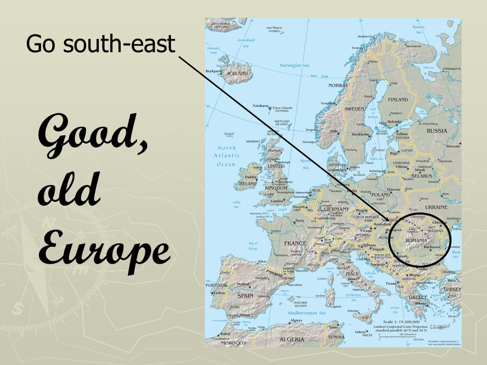 Go south-east Good, old Europe