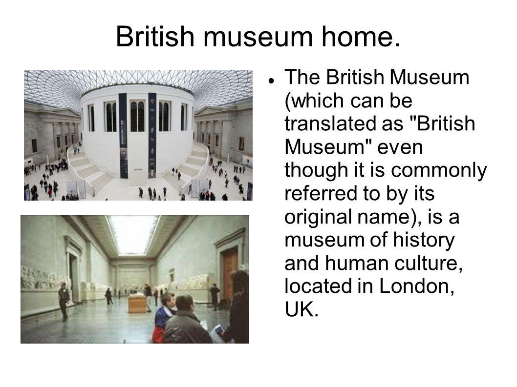 British museum home.