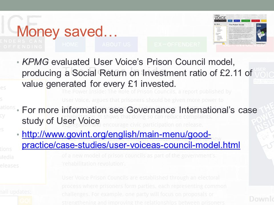 Money saved… KPMG evaluated User Voice's Prison Council model, producing a Social Return on Investment ratio of £2.11 of value generated for every £1 invested.