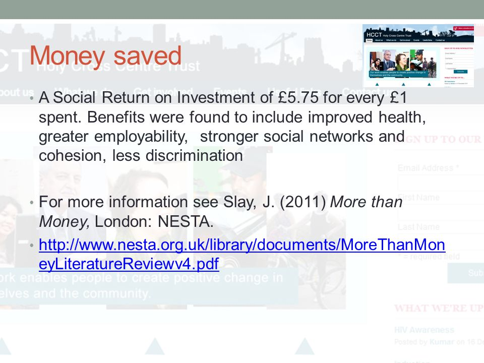 Money saved A Social Return on Investment of £5.75 for every £1 spent.