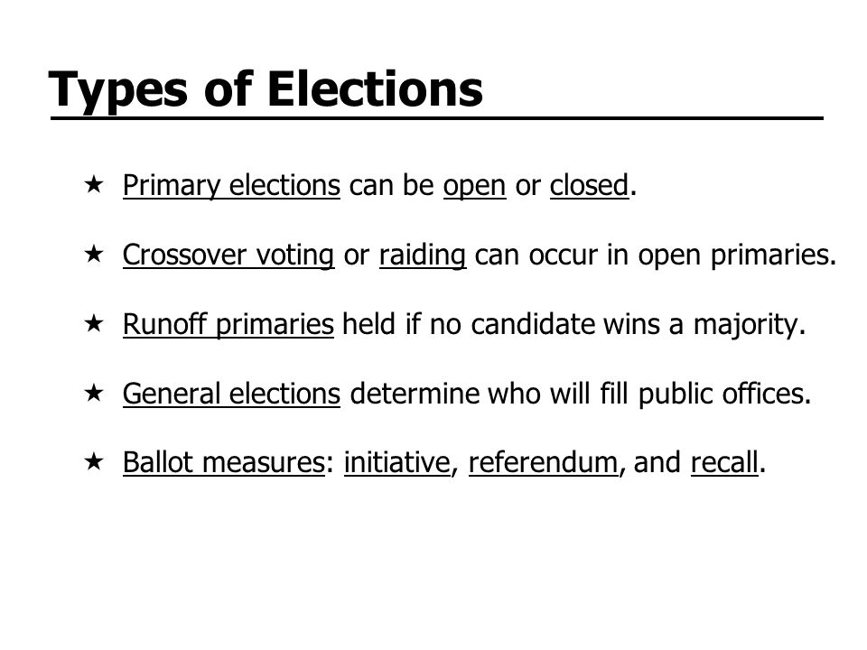 Types of Elections  Primary elections can be open or closed.