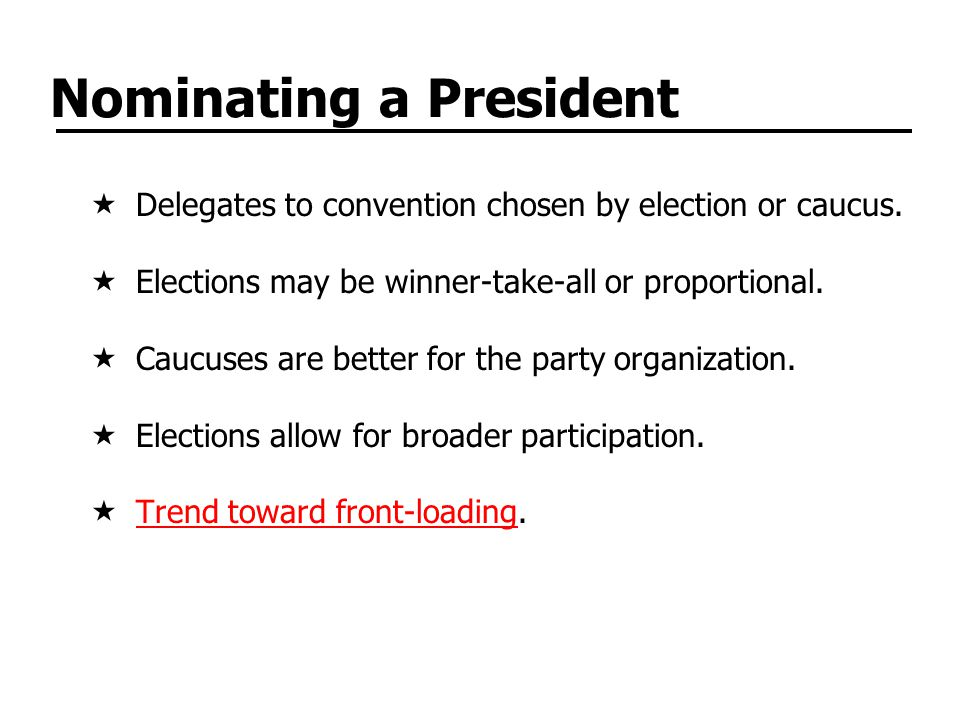 Nominating a President  Delegates to convention chosen by election or caucus.
