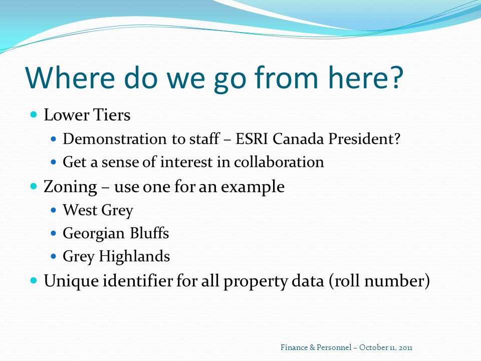 Where do we go from here. Lower Tiers Demonstration to staff – ESRI Canada President.