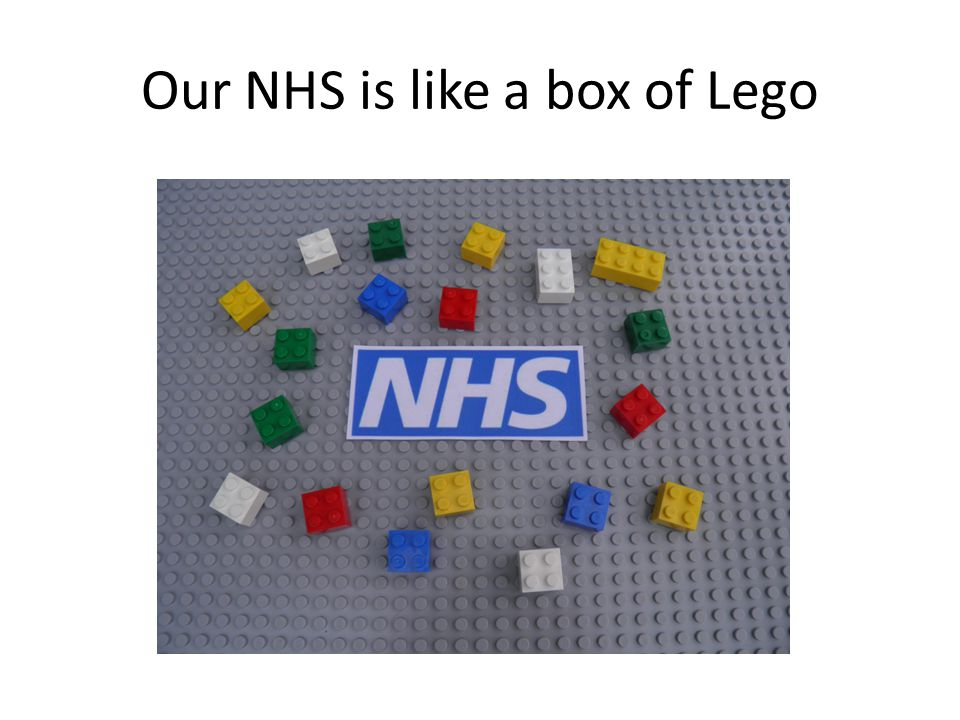 Our NHS is like a box of Lego