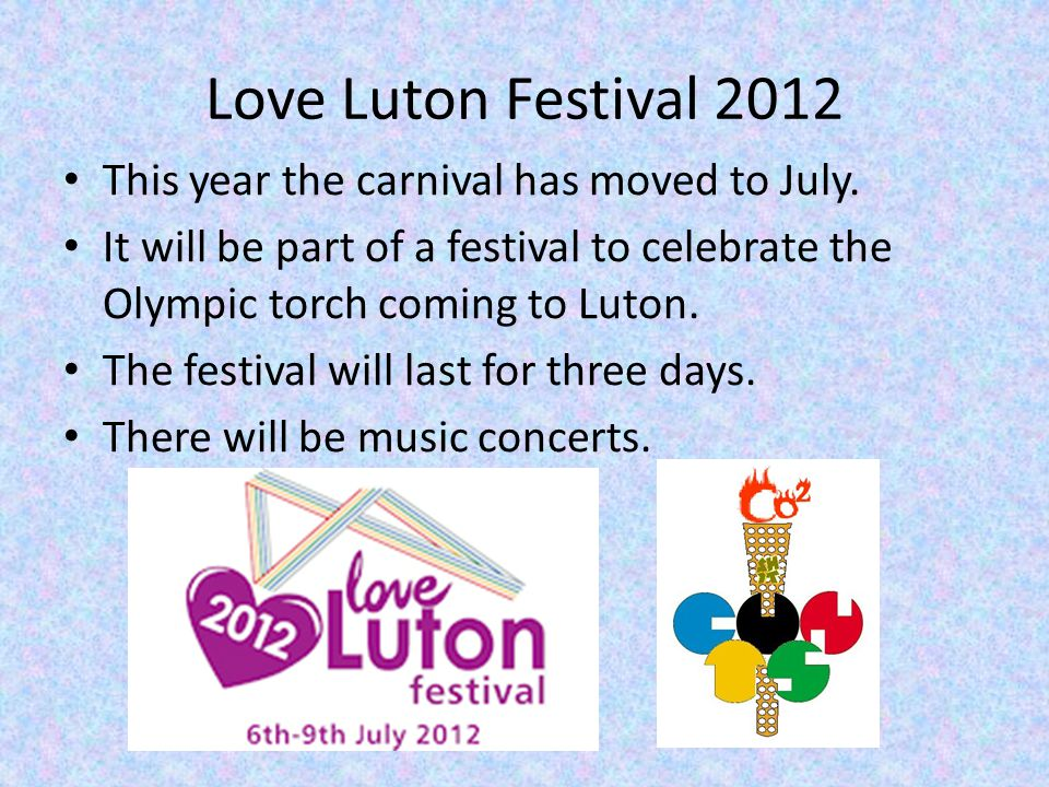 Love Luton Festival 2012 This year the carnival has moved to July.