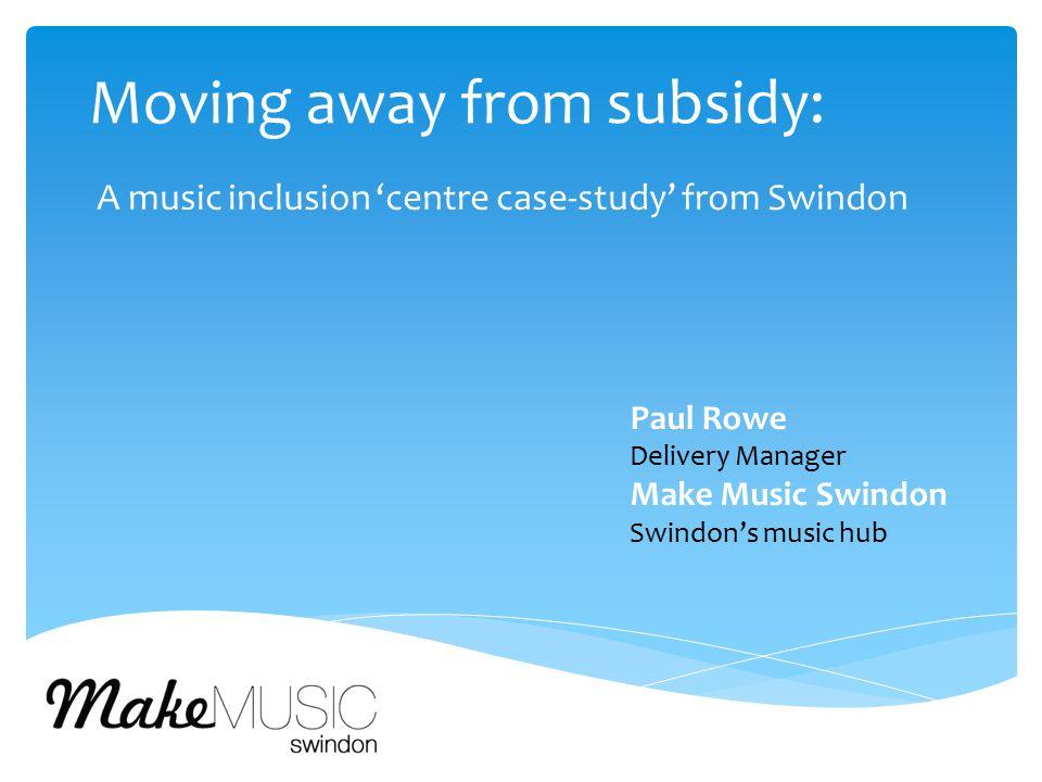  Prior: No music provision in centres.