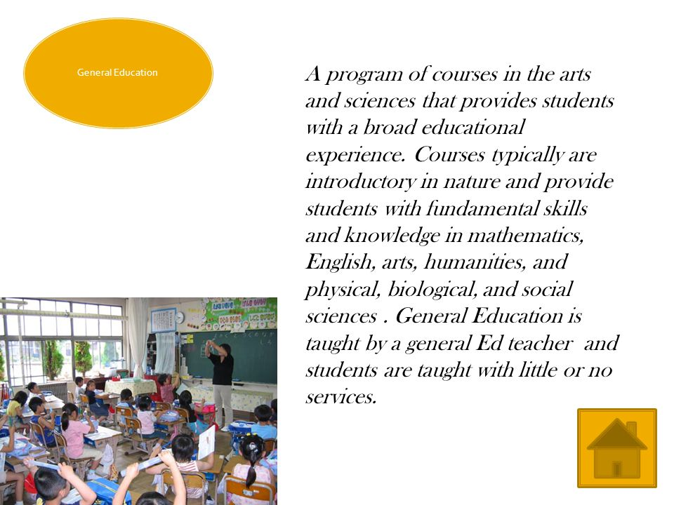 General Education A program of courses in the arts and sciences that provides students with a broad educational experience.