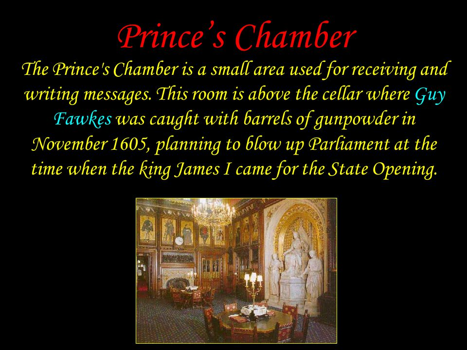 Prince's Chamber The Prince s Chamber is a small area used for receiving and writing messages.