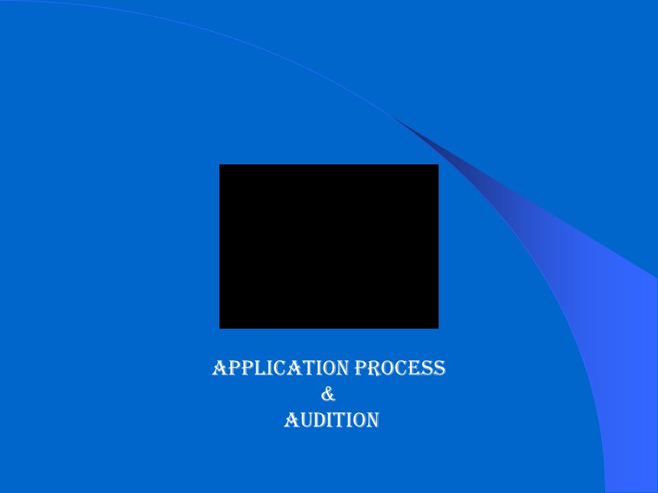 Application process & Audition