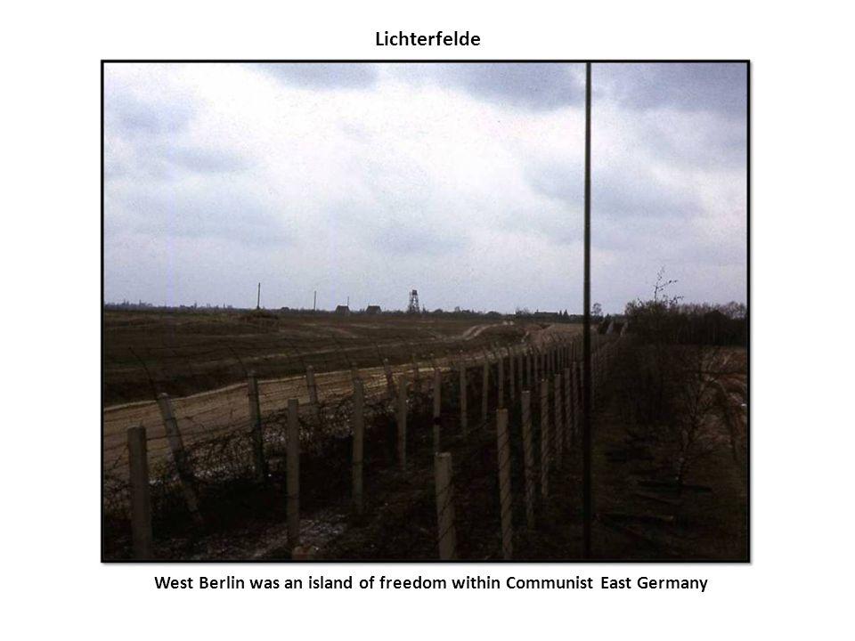 Lichterfelde West Berlin was an island of freedom within Communist East Germany