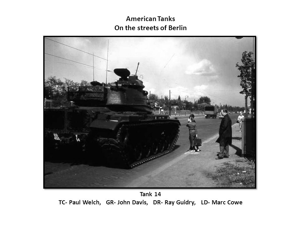 American Tanks On the streets of Berlin Tank #1 Major Hains and Roland Brown