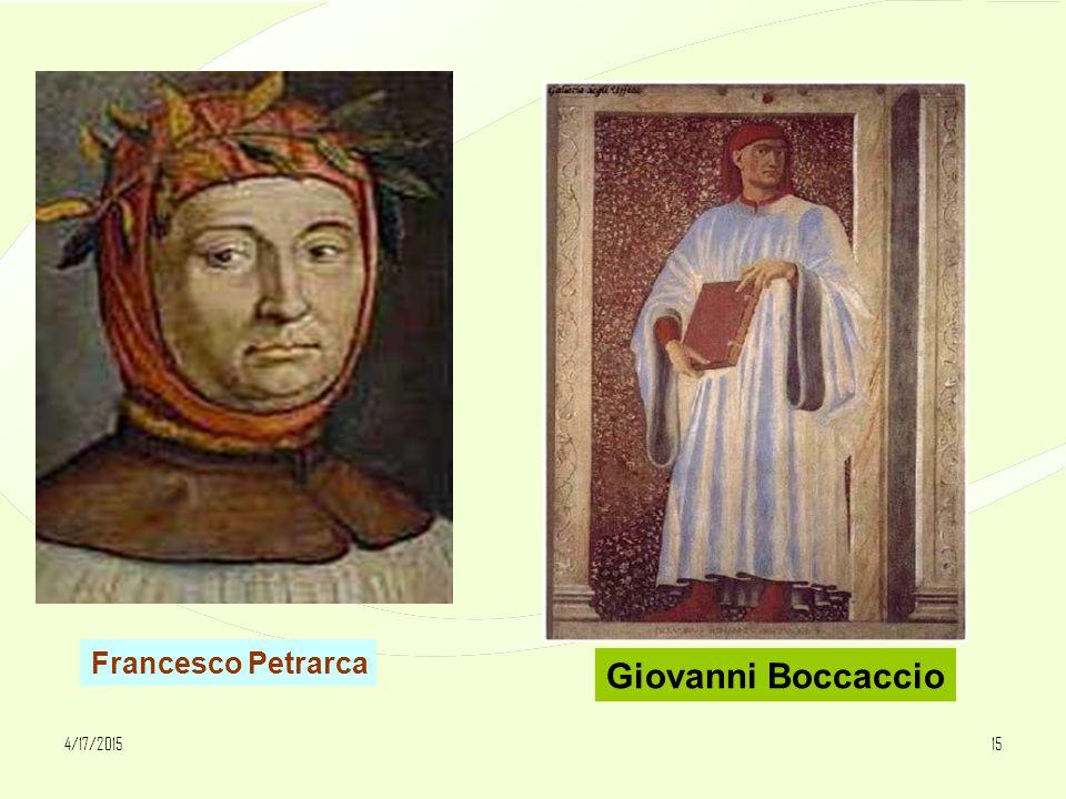 4/17/201515 Francesco Petrarca Giovanni Boccaccio