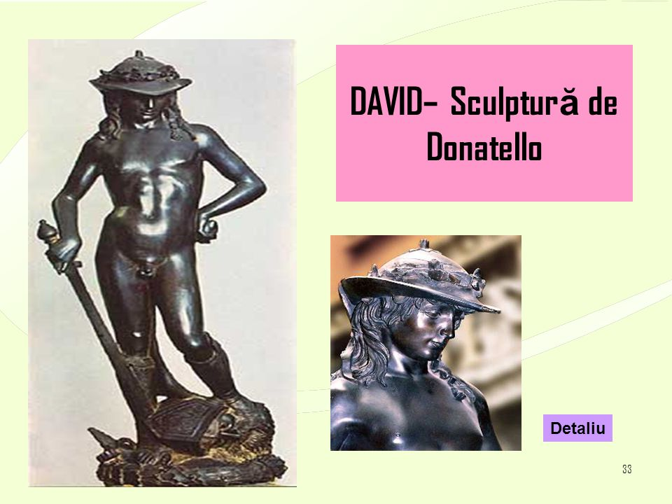 4/17/201533 DAVID– Sculptur ă de Donatello Detaliu