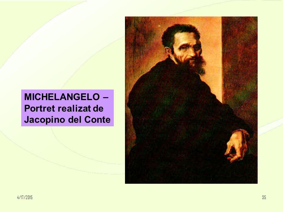 4/17/201535 MICHELANGELO – Portret realizat de Jacopino del Conte