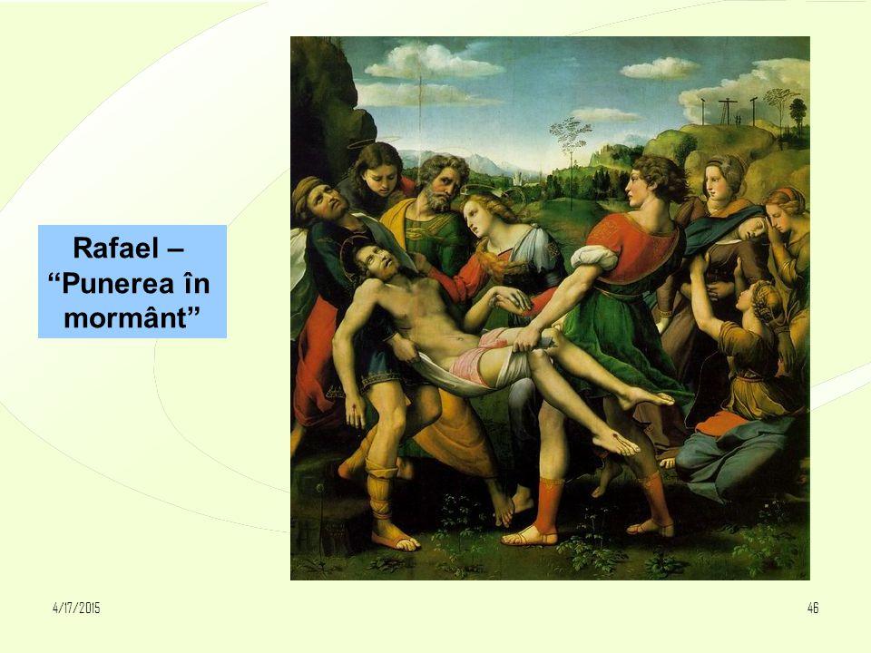 """4/17/201546 Rafael – """"Punerea în mormânt"""""""
