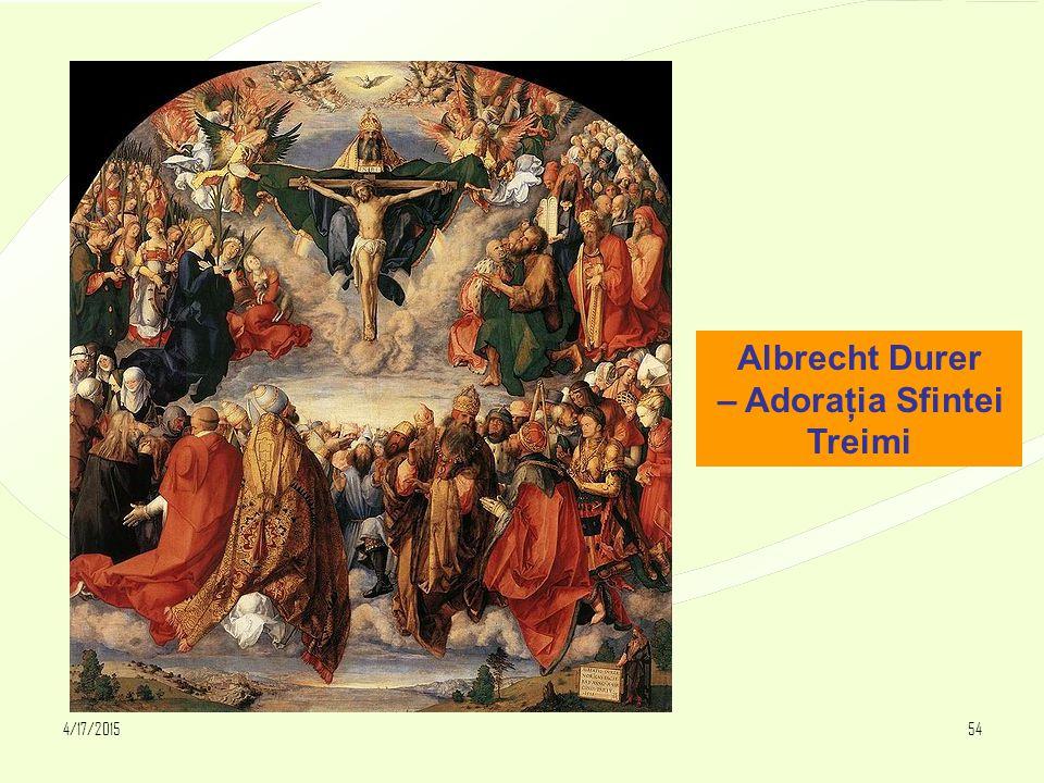4/17/201554 Albrecht Durer – Adoraţia Sfintei Treimi
