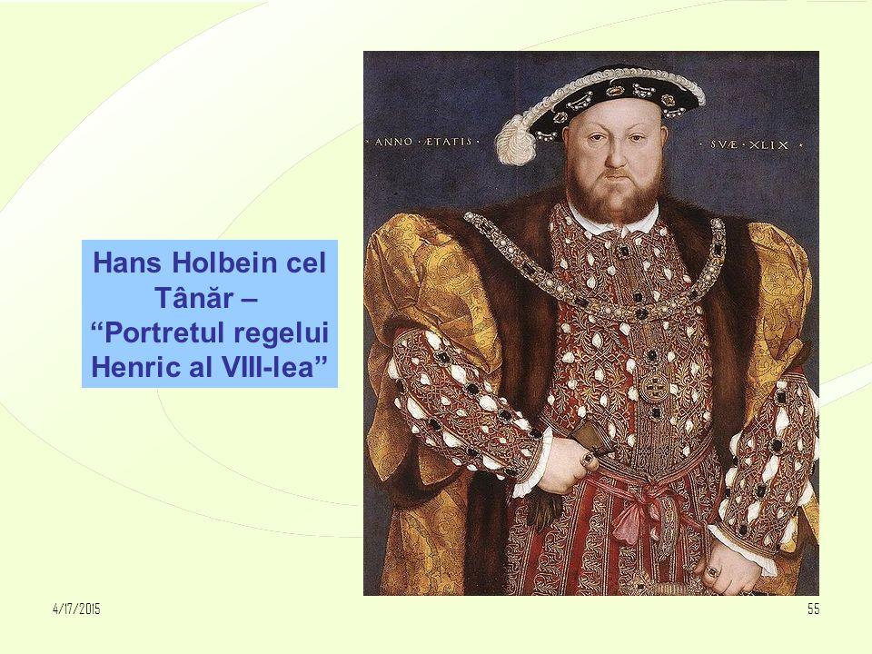 """4/17/201555 Hans Holbein cel Tânăr – """"Portretul regelui Henric al VIII-lea"""""""