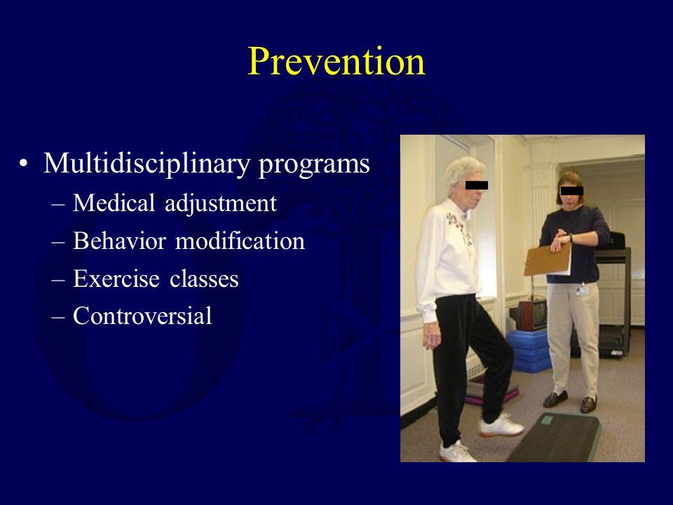 Prevention Multidisciplinary programs –Medical adjustment –Behavior modification –Exercise classes –Controversial
