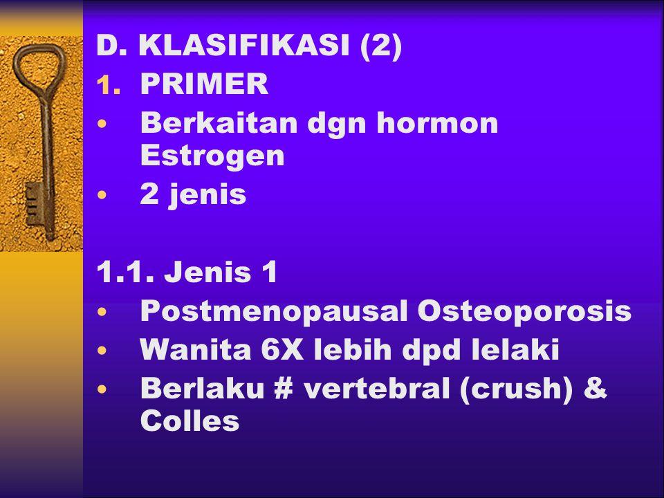 D.KLASIFIKASI (2) 1. PRIMER Berkaitan dgn hormon Estrogen 2 jenis 1.1.