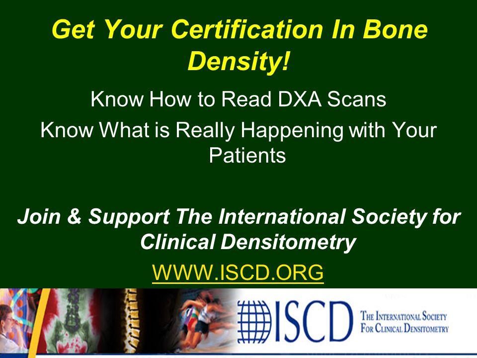 Get Your Certification In Bone Density.